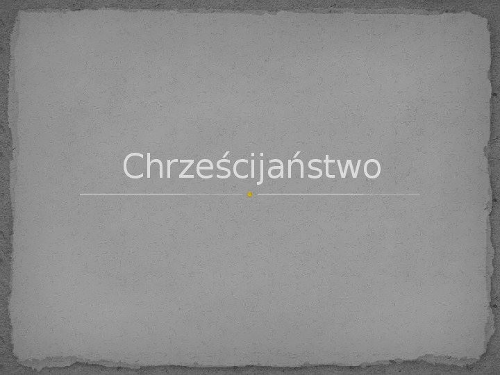 Chrześcijaństwo - Slajd 1