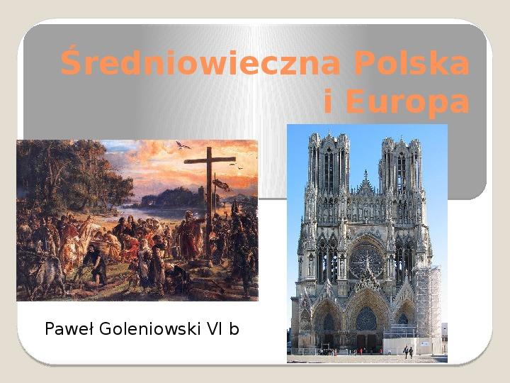Średniowieczna Polska i Europa - Slajd 1