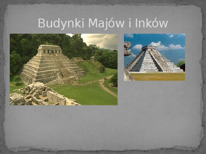 Majowie, Inkowie, Aztekowie - Slajd 2