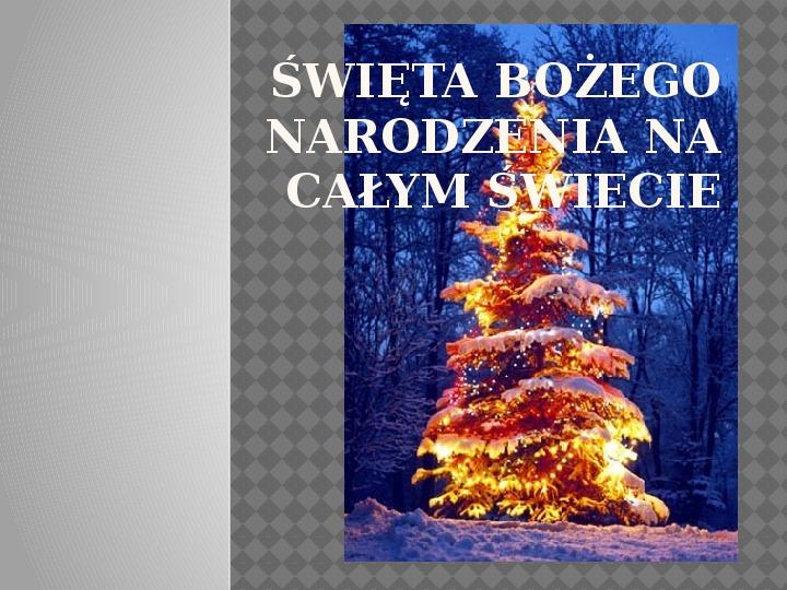 Święta Bożego Narodzenia na całym świecie - Slajd 1