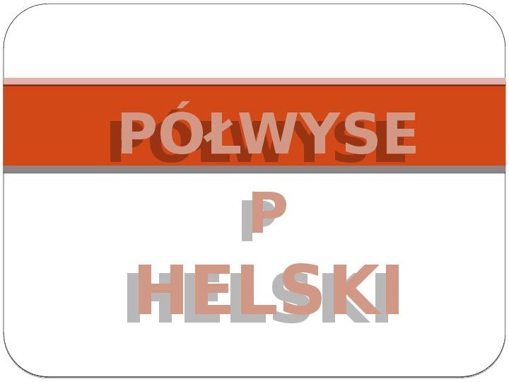 Półwysep Helski - Slajd 1