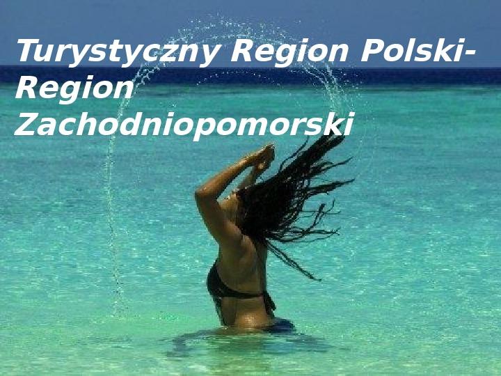 Polski-Region Zachodniopomorski - Slajd 1