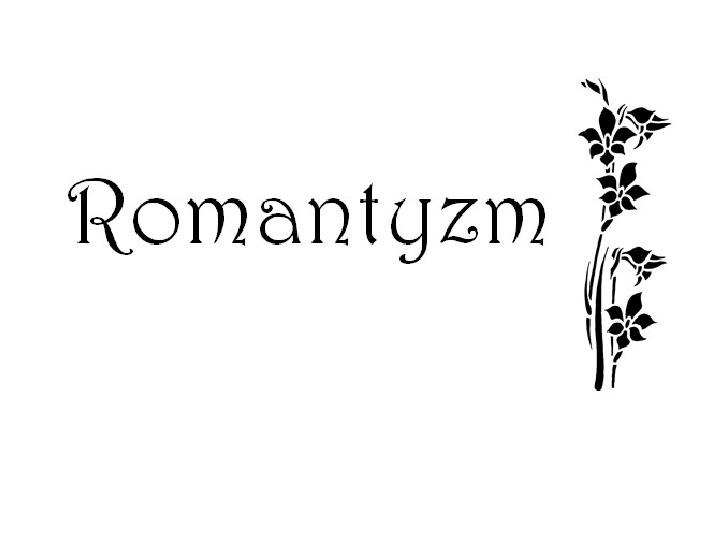 Romantyzm - Slajd 1