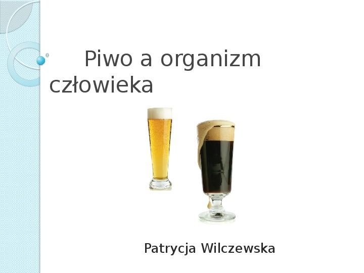 Piwo a organizm człowieka - Slajd 1