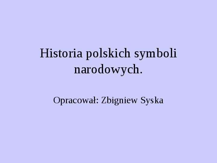 Historia polskich symboli narodowych - Slajd 1