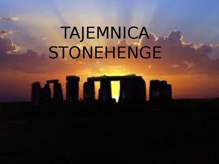 Tajemnica  Stonehenge - Slajd 1
