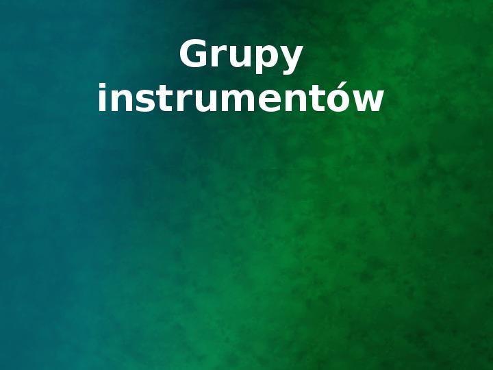 Grupy instrumentów - Slajd 1