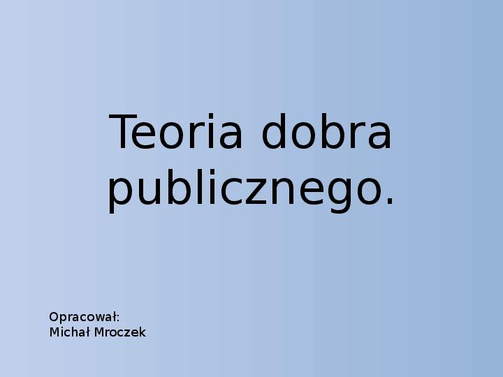 Teoria dobra publicznego - Slajd 1