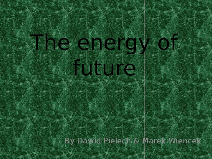 The energy of future - Slajd 1