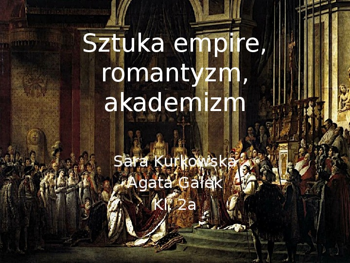 Sztuka empire, romantyzm, akademizm - Slajd 1