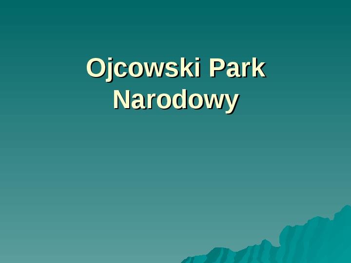 Ojcowki Park Narodowy - Slajd 1