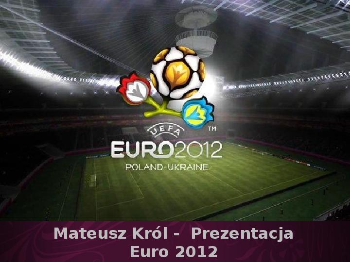 Prezentacja Euro 2012 - Slajd 1