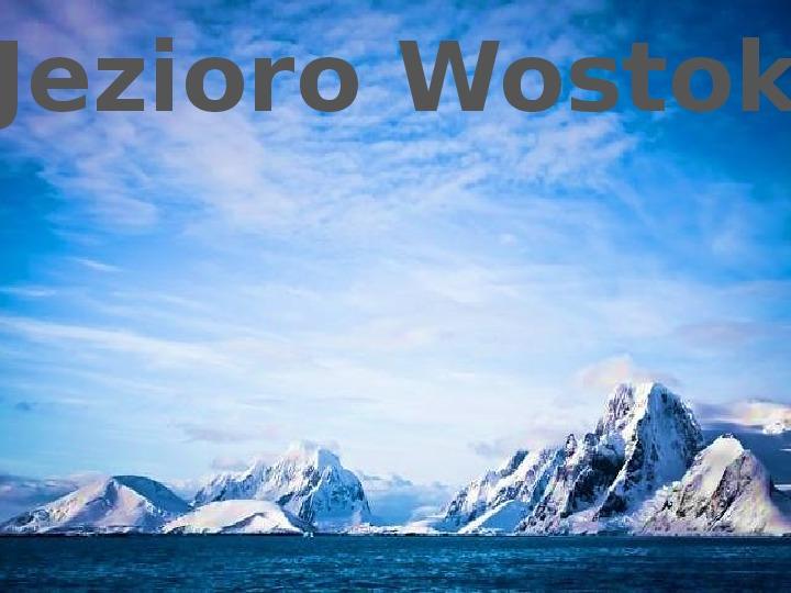 Jezioro Wostok - Slajd 0