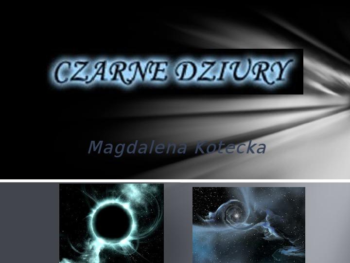 Czarna dziura - Slajd 1
