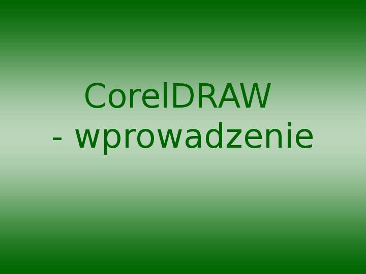 Corel Draw - wprowadzenie - Slajd 1
