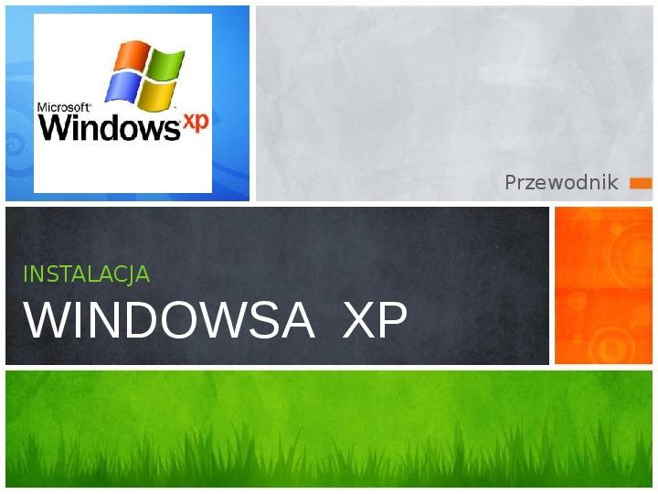 Instalacja Windowsa XP - Slajd 1