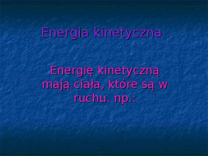 Rodzaje energii - Slajd 5