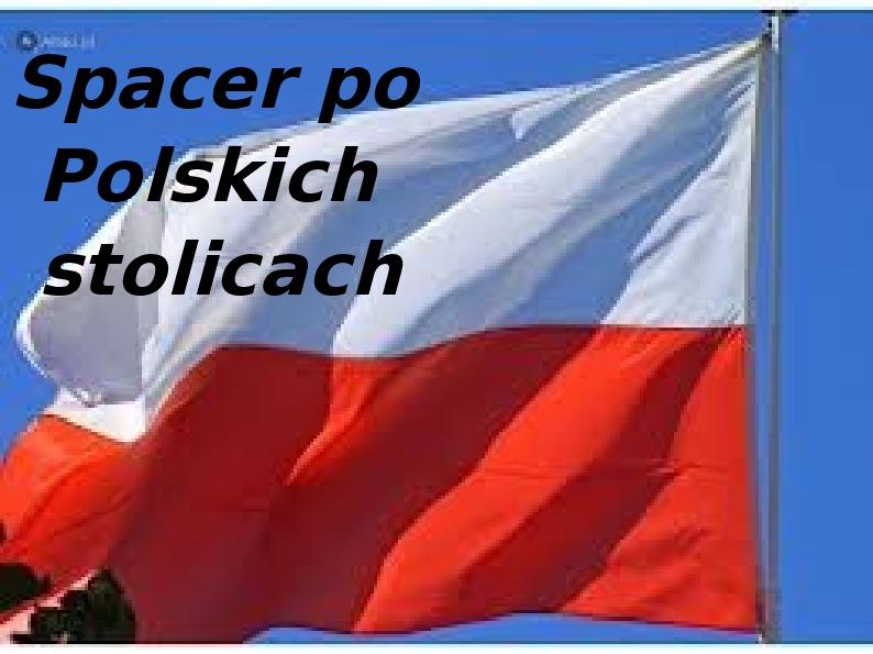 Spacer po stolicach Polski - Slajd 1