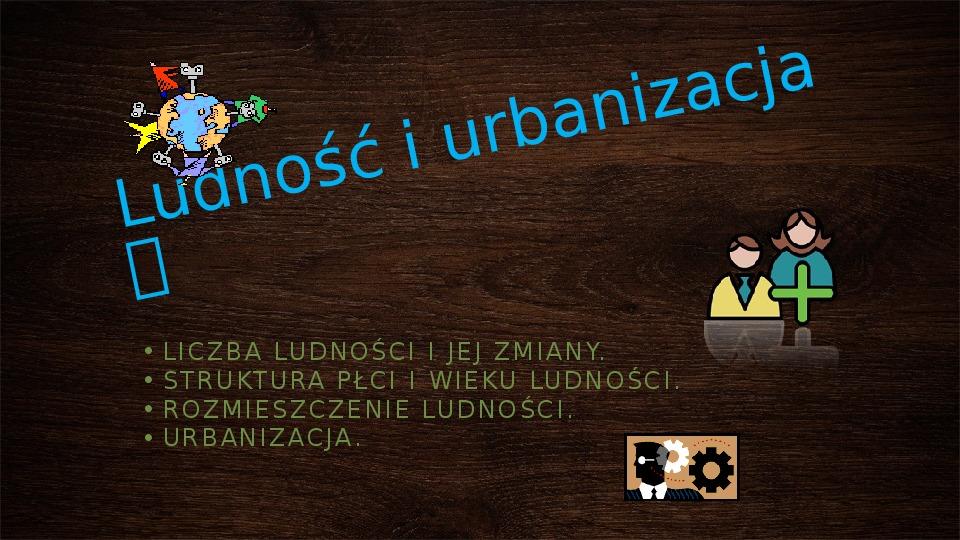 Ludność i urbanizacja - Slajd 1