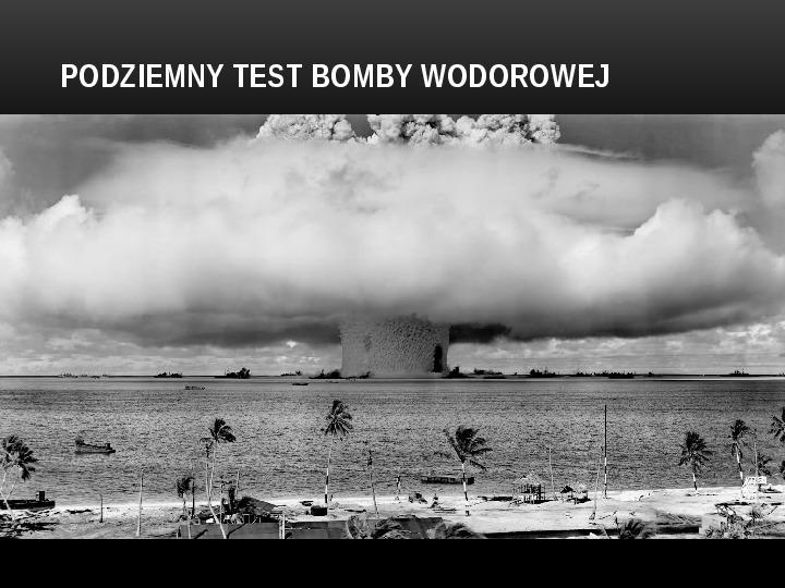 Broń jądrowa - Slajd 16