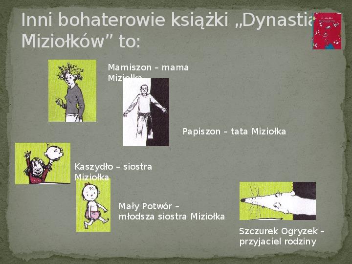 Dynastia Miziołków - Slajd 4