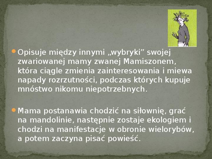 Dynastia Miziołków - Slajd 6