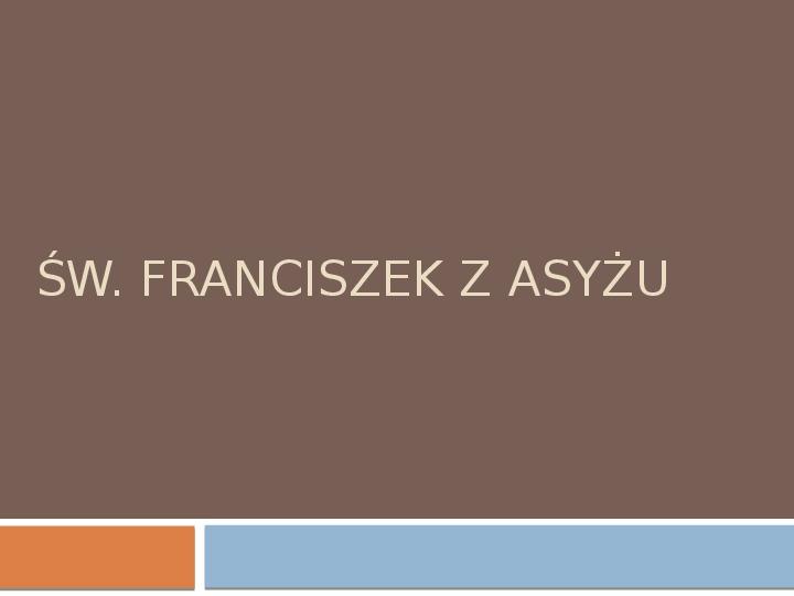 św. Franciszka w Asyżu - Slajd 1