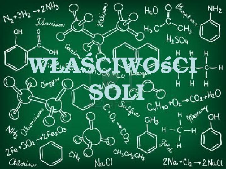 Właściwośći soli - Slajd 1