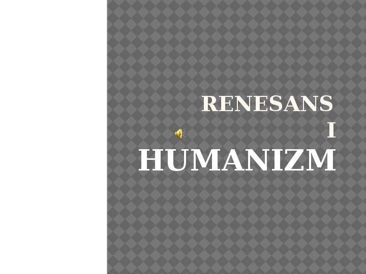 Renesans i Humanizm - Slajd 1