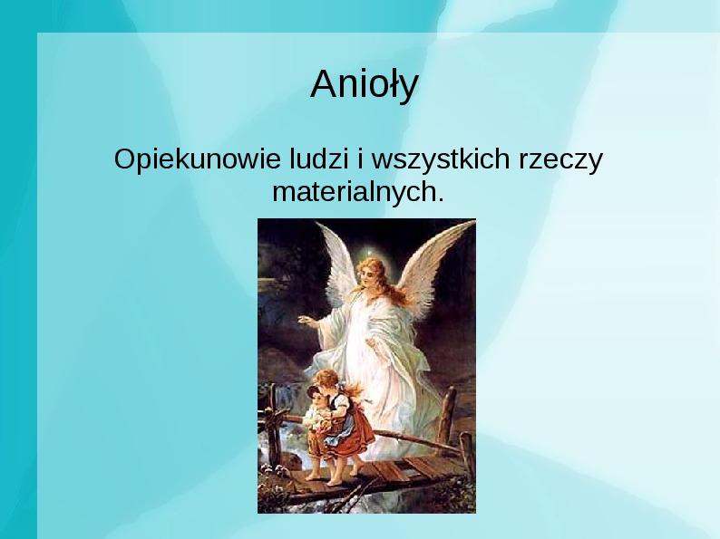 Achanioły i anioły - Slajd 20