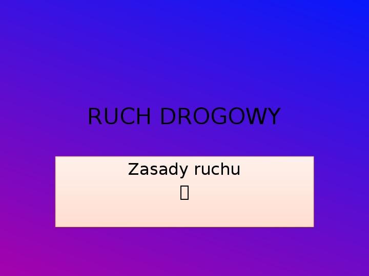 Ruch Drogowy - Slajd 1