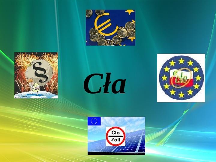 Cła - Slajd 1