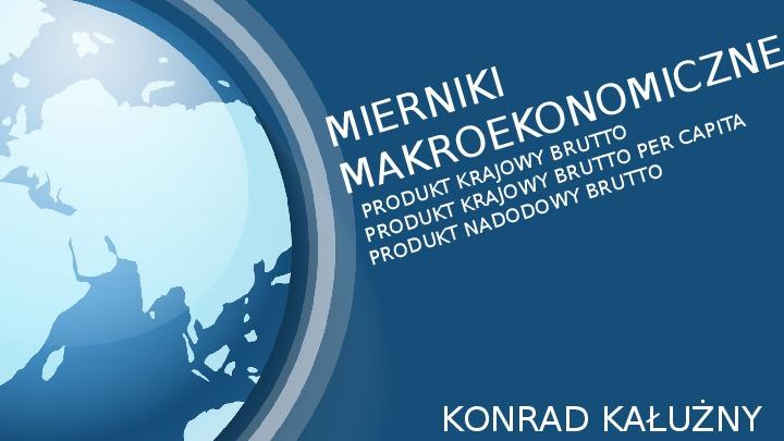 Mierniki makroekonomiczne - Slajd 0