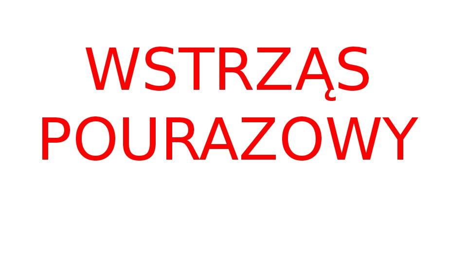Wstrząs Pourazowy - Slajd 1