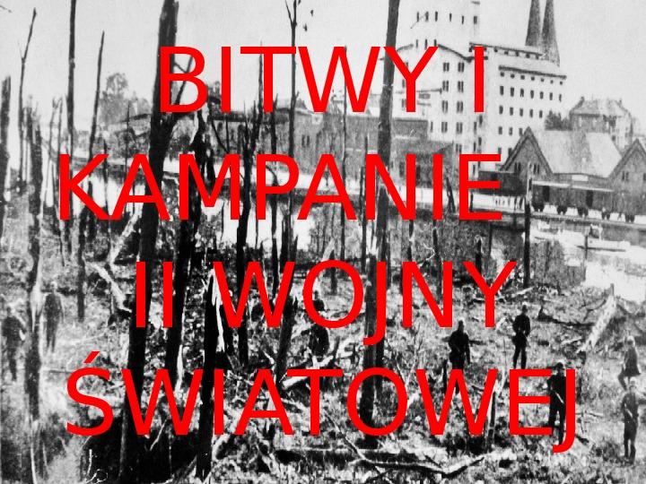 Bitwy i kampanie II wojny światowej - Slajd 1