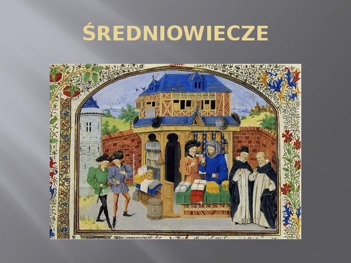 Średniowiecze - Slajd 1