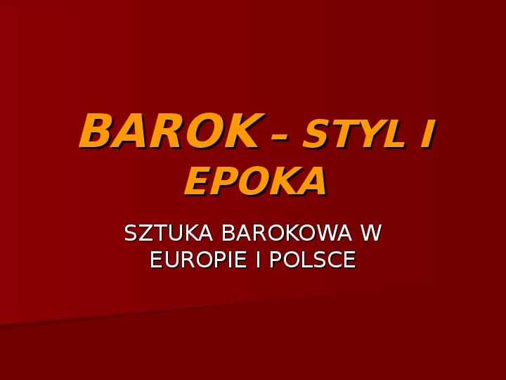 Sztuka barokowa w Polsce i Europie - Slajd 1