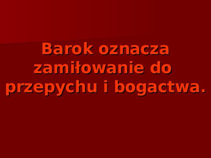 Sztuka barokowa w Polsce i Europie - Slajd 2