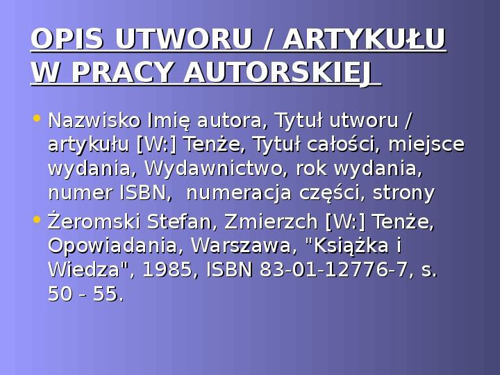 Prawa autorskie czyli jak napisać bibliografię i przypisy - Slajd 22