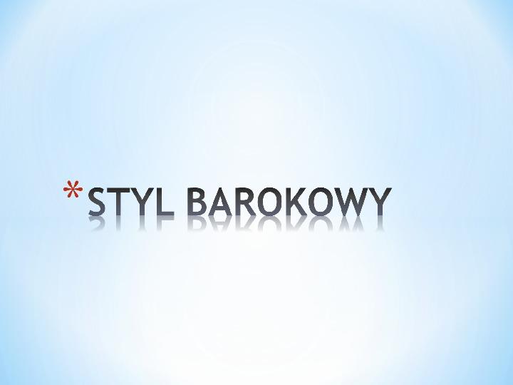 Prezentacja Styl Barokowy świat Prezentacji