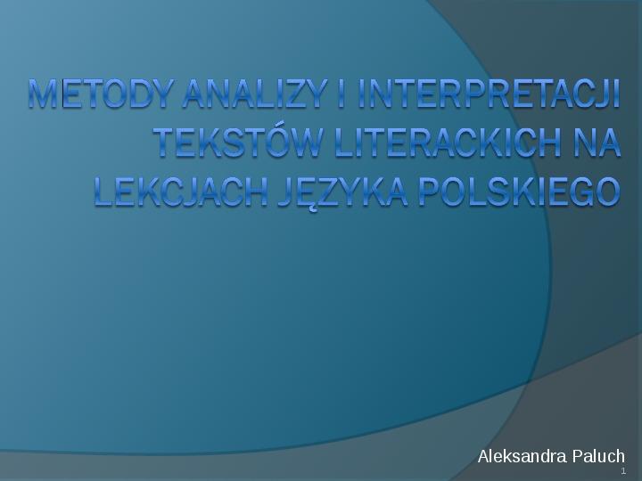 Metody analizy i interpretacji tekstów literackich - Slajd 1