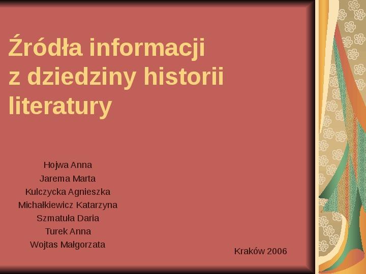 Źródła informacji z dziedziny historii literatury - Slajd 1