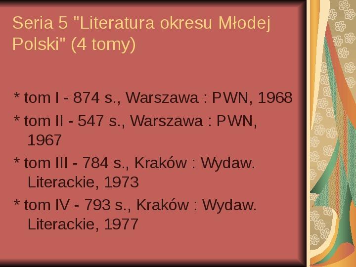 Źródła informacji z dziedziny historii literatury - Slajd 45