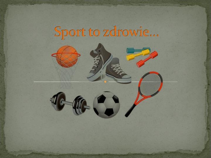 Sport to zdrowie - Slajd 1