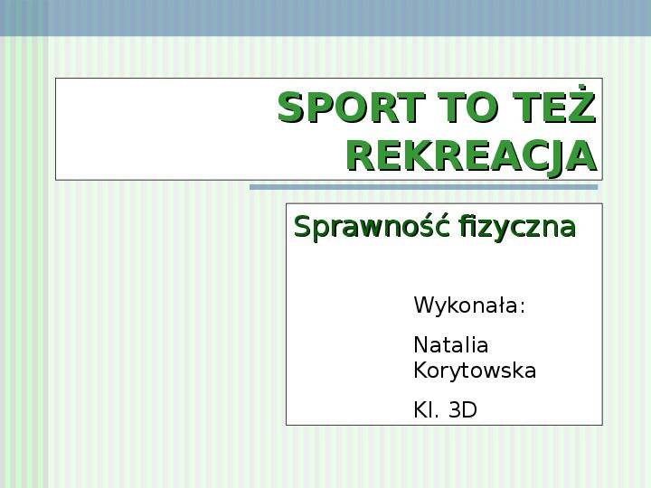 Sport to też rekreacja - Slajd 1