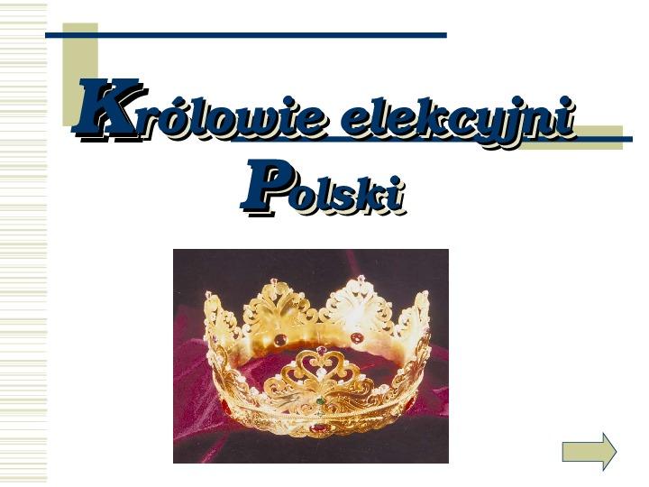 Królowie elekcyjni Polski - Slajd 1