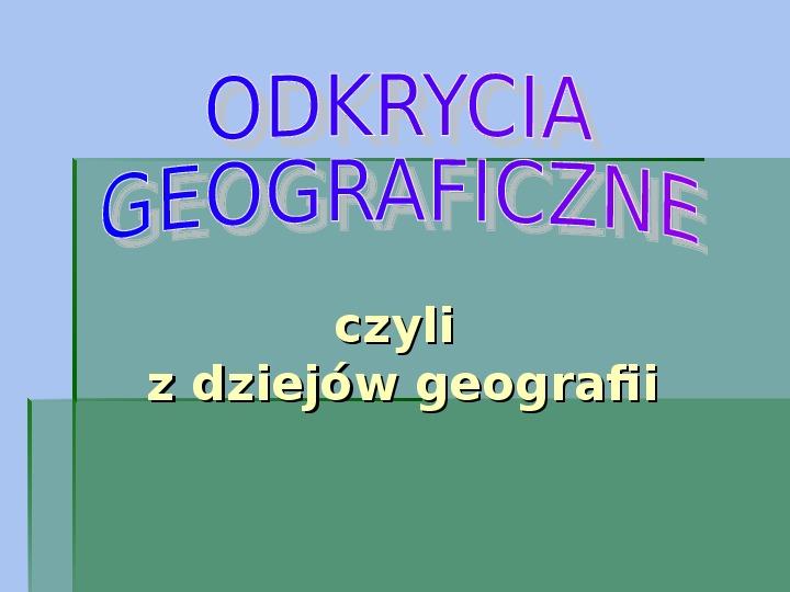 Odkrycia geograficzne - Slajd 1