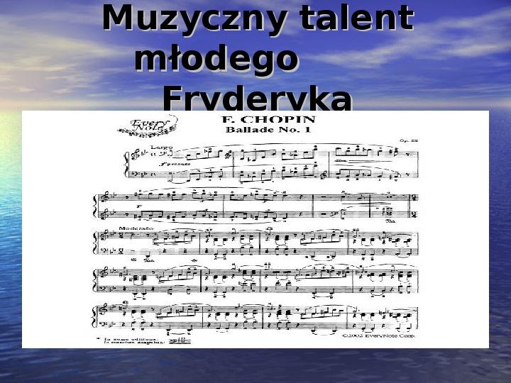 Fryderyk Chopin - największy polski kompozytor - Slajd 6
