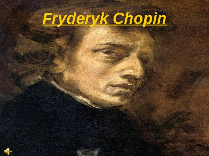 Fryderyk Chopin - Slajd 1