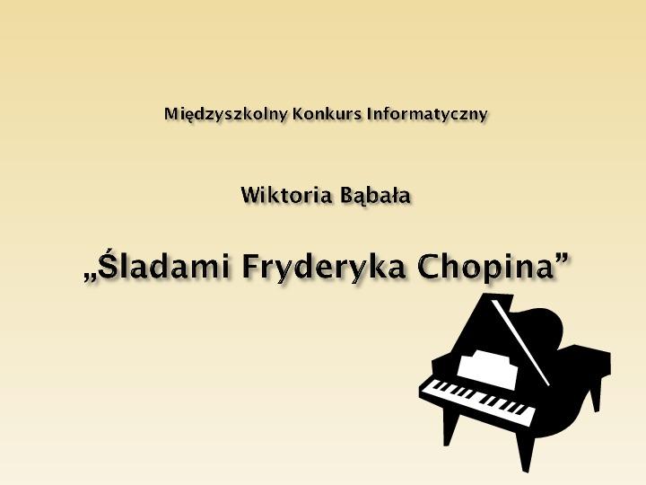 Śladami Fryderyka Chopina - Slajd 1